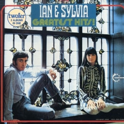 Ian & Sylvia - Greatest Hits