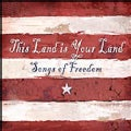 Various - This Land Is Your Land: Songs of Freedom