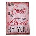 How Sweet It Is To Be Loved By You Decorative Accessory