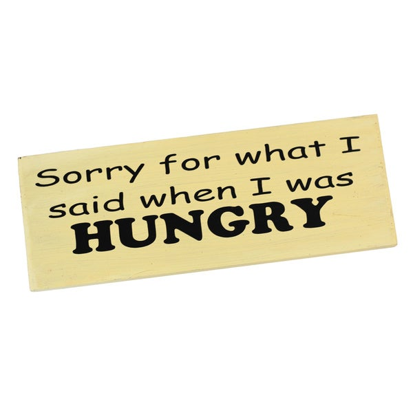 Sorry For What I Said When I Was Hungry Decorative Accessory