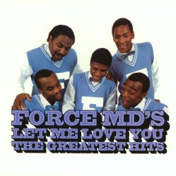 Force Md's - Let Me Love You: The Force MD's Greatest Hits