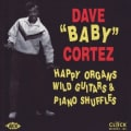 "Dave ""Baby"" Cortez - Happy Organs Wild Guitars"
