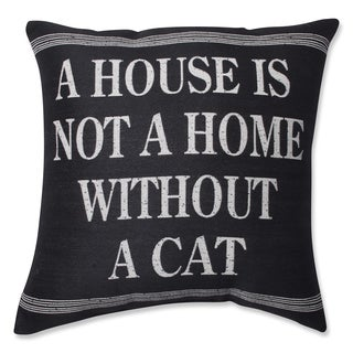 Pillow Perfect A House is not a Home without a Cat 18-inch Throw Pillow
