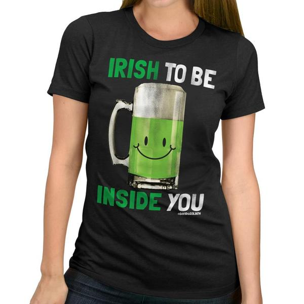 David & Goliath 'Irish To Be Inside You' Women's Graphic Tee T-shirt