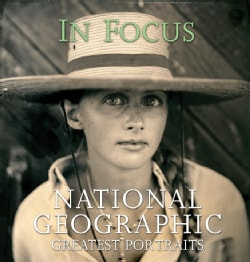 In Focus: National Geographic Greatest Portraits (Hardcover)