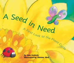 A Seed in Need: a First Look at the Plant Cycle (Hardcover)