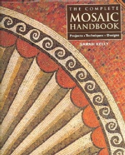 The Complete Mosaic Handbook: Projects, Techniques, Designs (Hardcover)