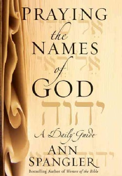 Praying the Names of God: A Daily Guide (Hardcover)
