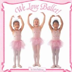 We Love Ballet! (Paperback)
