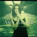 Amy Grant - Greatest Hits 1986-2004
