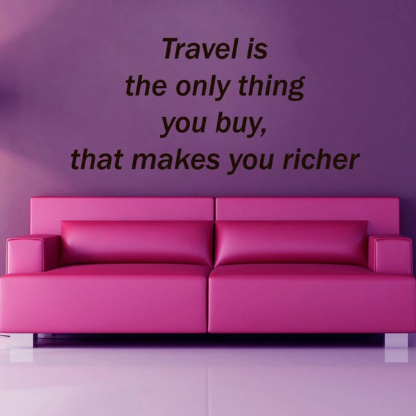 Travel Is The Only Thing You Buy Quote Sticker Vinyl Wall Art