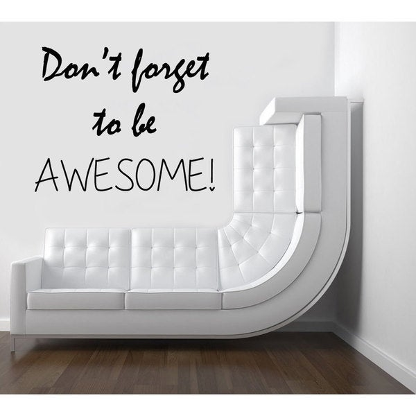 Don't Forget To Be Awesome Quote Sticker Vinyl Wall Art