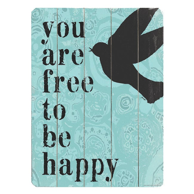 Artehouse 'You Are Free To Be Happy' Wood Sign