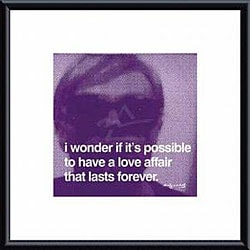 Andy Warhol 'I wonder if it's possible to have a love affair that lasts forever' Art