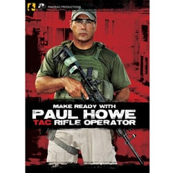 Make Ready with Paul Howe: Tac Rifle Operator DVD