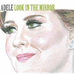 Adele - Look in the Mirror