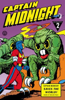 Captain Midnight Archives 2: Captain Midnight Saves the World (Hardcover)