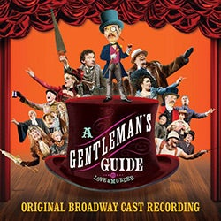 Original Cast Recording - Gentleman's Guide to Love & Murder