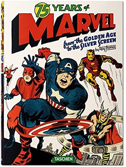 75 Years of Marvel Comics: From the Golden Age to the Silver Screen (Hardcover)
