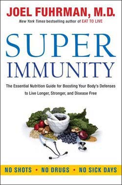 Super Immunity: The Essential Nutrition Guide for Boosting Your Body's Defenses to Live Longer, Stronger, and Dis... (Paperback)