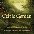 David Arkenstone - Celtic Garden: A Celtic Tribute To The Music Of Sarah Brightman, Enya, Celtic Woman, Secret Garden and More
