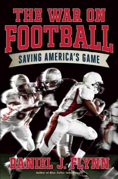 Flynn – The War on Football: Saving America's Game