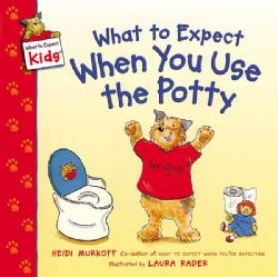 What to Expect When You Use the Potty (Paperback)