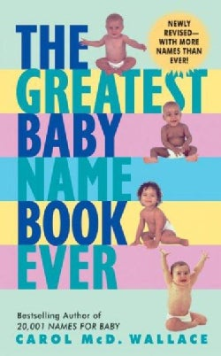The Greatest Baby Name Book Ever (Paperback)