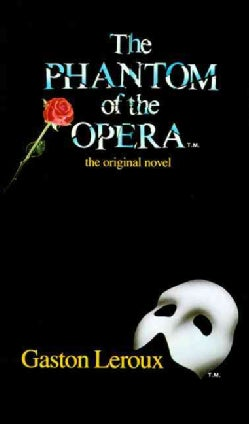 The Phantom of the Opera the Original Novel (Paperback)