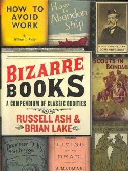 Bizarre Books: A Compendium of Classic Oddities (Paperback)