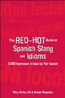 The Red-hot Book of Spanish Slang and Idioms: 5,000 Expressions to Spice Up Your Spanish:spanish/English English/... (Paperback)