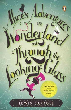 Alice's Adventures in Wonderland and Through the Looking-Glass and What Alice Found There (Paperback)