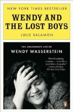 Wendy and the Lost Boys: The Uncommon Life of Wendy Wasserstein (Paperback)