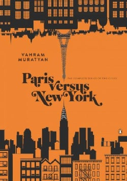 Paris Versus New York: The Complete Series of Two Cities (Hardcover)