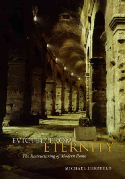 Evicted from Eternity: The Restructuring of Modern Rome (Paperback)