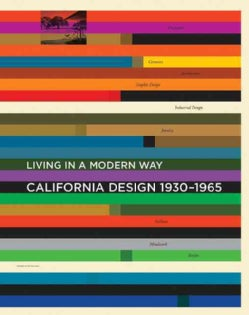 California Design, 1930-1965: Living in a Modern Way (Hardcover)