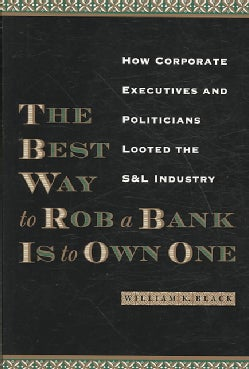 The Best Way to Rob a Bank Is to Own One (Paperback)