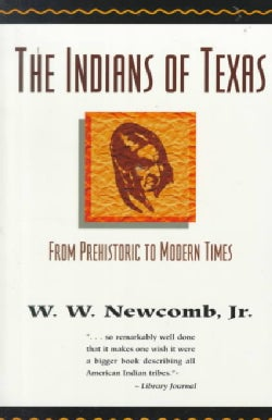 The Indians of Texas: From Prehistoric to Modern Times (Paperback)