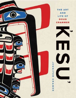 Kesu: The Art and Life of Doug Cranmer (Paperback)