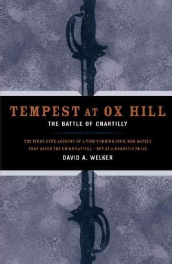 Tempest at Ox Hill: The Battle of Chantilly (Hardcover)