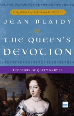 The Queen's Devotion: The Story of Queen Mary II (Paperback)