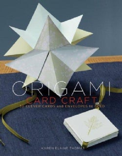 Origami Card Craft: 30 Clever Cards and Envelopes to Fold (Paperback)