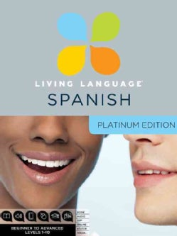 Living Language Spanish: Platinum Edition, Level 1-10 Beginner to Advanced