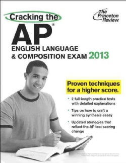 Cracking the AP English Language & Composition Exam 2013 (Paperback)