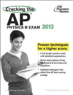 Cracking the AP Physics B Exam 2013 (Paperback)