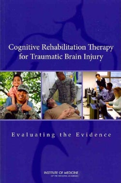 Cognitive Rehabilitation Therapy for Traumatic Brain Injury: Evaluating the Evidence (Paperback)