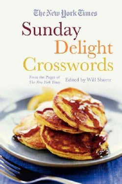 The New York Times Sunday Delight Crosswords: From the Pages of the New York Times (Paperback)