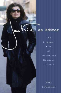 Jackie As Editor:The Literary Life of Jacqueline Kennedy Onassis(Hardback)