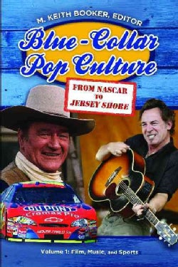 Blue-Collar Pop Culture: From NASCAR to Jersey Shore (Hardcover)