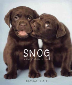 Snog: A Puppy's Guide to Love (Hardcover)